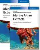 Marine Algae Extracts - Processes, Products, and Applications, 2 Volume Set ebook by Se-Kwon Kim, Katarzyna Chojnacka