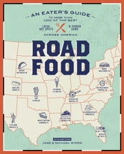 Roadfood, 10th Edition - An Eater's Guide to More Than 1,000 of the Best Local Hot Spots and Hidden Gems Across America ebook by Jane Stern,Michael Stern