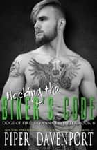 Hacking the Biker's Code ebook by Piper Davenport