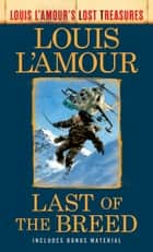Last of the Breed - A Novel ebook by Louis L'Amour