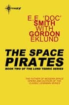 The Space Pirates ebook by E.E. 'Doc' Smith