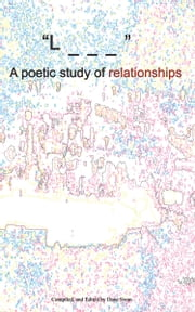 """L _ _ _"" A poetic study of relationships ebook by Dane Swan"