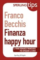 Finanza Happy Hour - Sperling Tips ebook by Franco Becchis