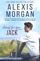 Always for You: Jack - A Sergeant Joe's Boys Novel ebook by Alexis Morgan