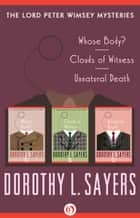 The Lord Peter Wimsey Mysteries ebook by Dorothy L. Sayers