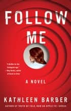 Follow Me ebook by Kathleen Barber