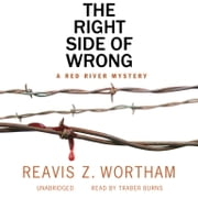 The Right Side of Wrong audiobook by Reavis Z. Wortham, Poisoned Pen Press