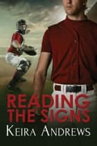 Reading the Signs ebook by Keira Andrews