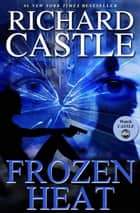 Frozen Heat - Nikki Heat Book 4 ebook by Kingswell