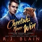 Cheetahs Never Win audiobook by R.J. Blain