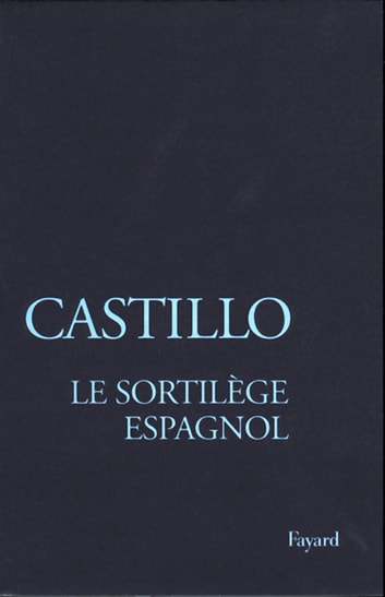 Le Sortilège espagnol - Les officiants de la mort ebook by Michel del Castillo