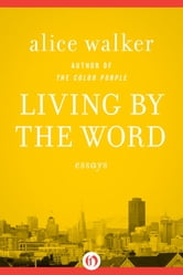 Living by the Word - Essays ebook by Alice Walker
