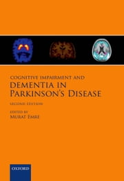 Cognitive Impairment and Dementia in Parkinsons Disease ebook by Murat Emre