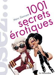 1001 secrets érotiques ebook by Marc Dannam