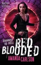 Red Blooded - Book 4 in the Jessica McClain series ebook by Amanda Carlson