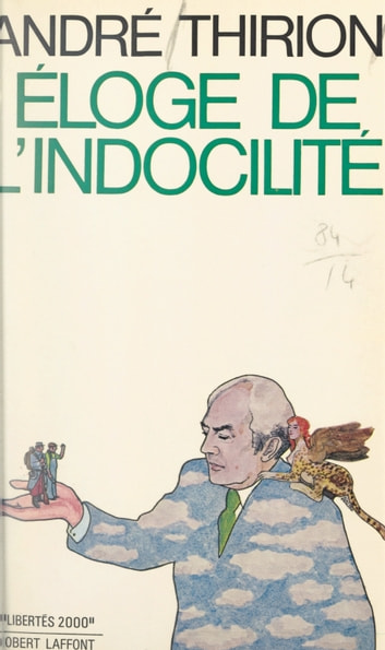 Éloge de l'indocilité eBook by André Thirion,Jean-François Revel