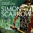 The Eagle's Conquest (Eagles of the Empire 2) - Cato & Macro: Book 2 audiobook by Simon Scarrow