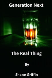 Generation Next The Real Thing ebook by Shane Griffin
