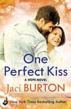One Perfect Kiss: Hope Book 8 ebook by Jaci Burton