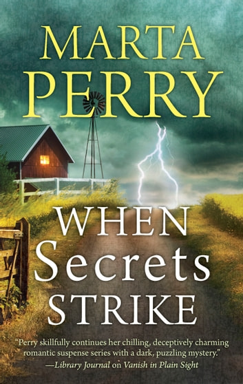 When Secrets Strike - Romantic Suspense set in Amish Country ebook by Marta Perry