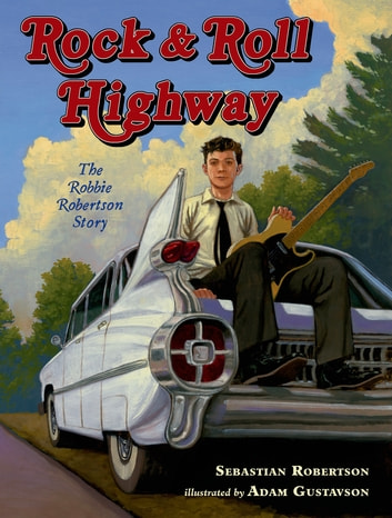 Rock and Roll Highway - The Robbie Robertson Story ebook by Sebastian Robertson