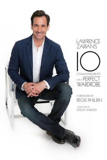 Lawrence Zarian's Ten Commandments for a Perfect Wardrobe ebook by Lawrence Zarian