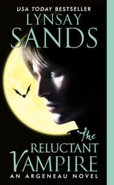 The Reluctant Vampire - An Argeneau Novel ebook by Lynsay Sands