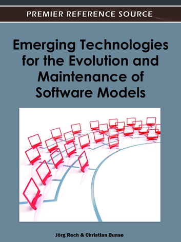 Emerging Technologies for the Evolution and Maintenance of Software Models ebook by