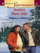 Another Man's Wife ebook by Rebecca Winters