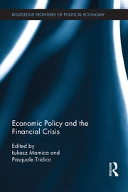 Economic Policy and the Financial Crisis ebook by Pasquale Tridico, ?ukasz Mamica