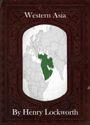 Western Asia ebook by Henry Lockworth,Lucy Mcgreggor,John Hawk