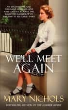 We'll Meet Again eBook by Mary Nichols