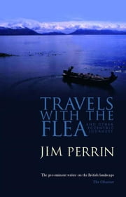 Travels with the Flea ebook by Jim Perrin
