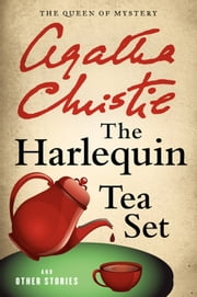 The Harlequin Tea Set and Other Stories ebook by Agatha Christie