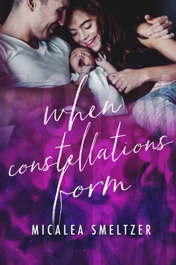 When Constellations Form ebook by Micalea Smeltzer