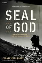SEAL of God ebook by Chad Williams, David Thomas, Greg Laurie