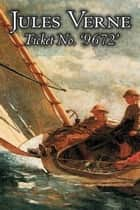 "Ticket No. ""9672"" ebook by Jules Verne"