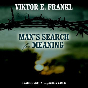 Man's Search for Meaning - An Introduction to Logotherapy audiobook by Viktor E. Frankl