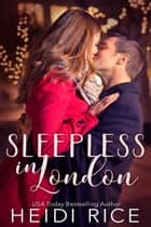 Sleepless in London 電子書 by Heidi Rice