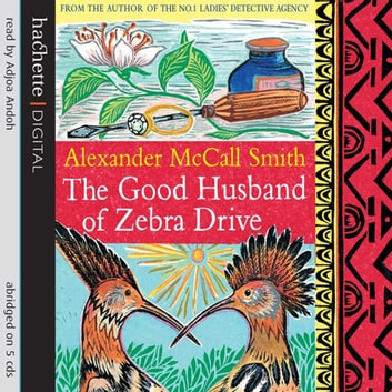 The Good Husband Of Zebra Drive audiobook by Alexander McCall Smith