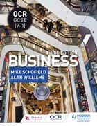 OCR GCSE (9-1) Business, Third Edition - Third Edition ebook by Mike Schofield, Alan Williams