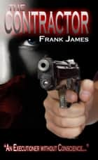 The Contractor ebook by Frank James