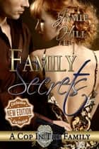 Family Secrets - A Cop in the Family ebook by Jamie Hill, Judith Pittman