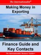 Making Money in Exporting: Finance Guide and Key Contacts ebook by Patrick W. Nee
