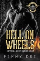 Hell on Wheels - The Kings of Mayhem MC, #4 ebook by Penny Dee