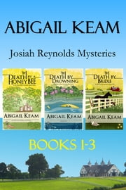 Josiah Reynolds Mysteries Box Set 1: Death By A HoneyBee 1, Death By Drowning, 2 Death By Bridle 3 ebook by Abigail Keam