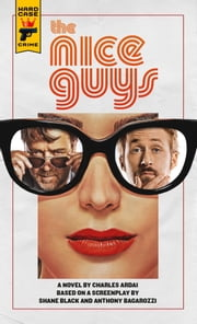 The Nice Guys: The Official Movie Novelization ebook by Charles Ardai
