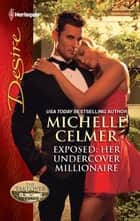 Exposed: Her Undercover Millionaire: Exposed: Her Undercover Millionaire\Rafe & Sarah--Part Five ebook by Michelle Celmer,Catherine Mann