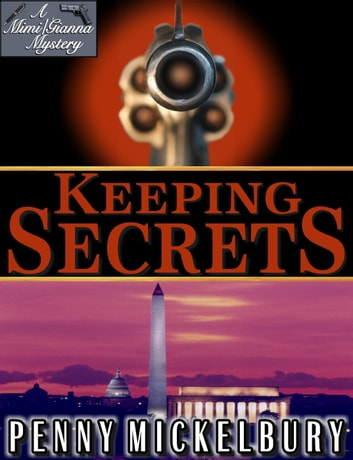 Keeping Secrets - The Mimi Patterson/Gianna Maglione Mysteries, #1 ebook by Penny Mickelbury