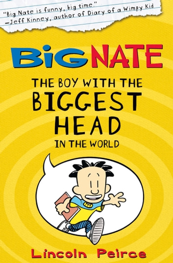 The Boy with the Biggest Head in the World (Big Nate, Book 1) ebook by Lincoln Peirce
